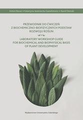 Przewodnik do ćwiczeń z biochemiczno-biofizycznych podstaw rozwoju roślin