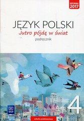 Jutro pójdę w świat Język polski 4 Podręcznik