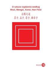O sztuce rządzenia według Mozi, Mengzi, Xunzi, Han Feizi
