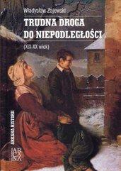 Trudna droga do niepodległości XIX-XX wiek