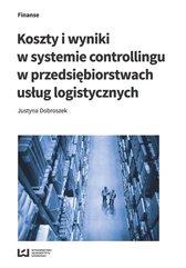 Koszty i wyniki w systemie controllingu w przedsiębiorstwach usług logistycznych
