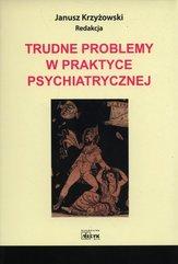 Trudne problemy w praktyce psychiatrycznej