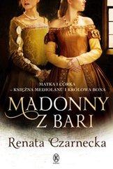 Madonny z Bari Matka i córka księżna Mediolanu i królowa Bona