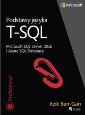 Podstawy języka T-SQL Microsoft SQL Server 2016 i Azure SQL Database