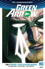 Green Arrow Tom 1 Śmierć i życie Olivera Queena