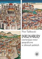 Inkunabuły zawierające treści geograficzne w zbiorach polskich