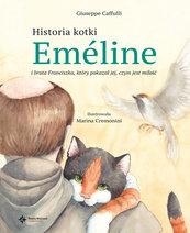 Historia kotki Emeline i brata Franciszka, który pokazał jej, czym jest miłość