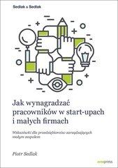 Jak wynagradzać pracowników w start-upach i małych firmach Wskazówki dla przedsiębiorców zarządzają