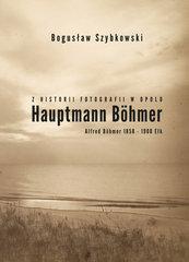Z historii fotografii w Opolu, Hauptmann Böhmer, Alfred Böhmer 1858-1908 Ełk
