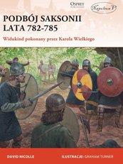 Podbój Saksonii lata 782-785 Widukind pokonany przez Karola Wielkiego