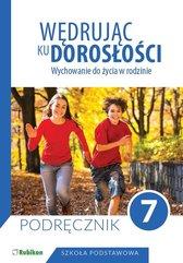 Wędrując ku dorosłości Wychowanie do życia w rodzinie Podręcznik dla klasy 7 szkoły podstawowej