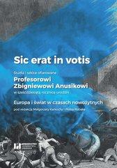 Sic erat in votis 2 Studia i szkice ofiarowane Profesorowi Zbigniewowi Anusikowi w sześćdziesiątą