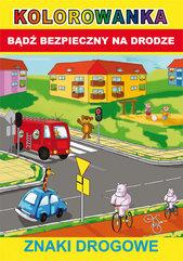 Kolorowanka Bądź bezpieczny na drodze Znaki drogowe