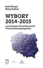 Wybory 2014-2015 a przemiany elit politycznych Trzeciej Rzeczypospolitej