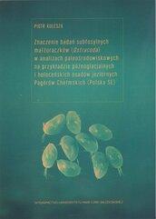 Znaczenie badań subfosylnych małżoraczków (Ostracoda) w analizach paleośrodowiskowych na przykładzie późnoglacjalnych i holoceńs