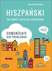 Hiszpański Jak mówić i pisać bez problemów Comunicate sin problemas