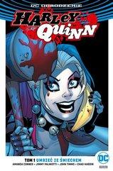 Harley Quinn Tom 1 Umrzeć ze śmiechem