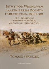 Bitwy pod Wronowem i Kazimierzem Dolnym 17-18 kwietnia 1831 roku