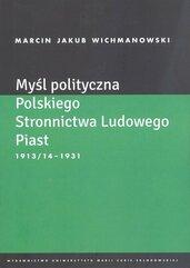 Myśl polityczna Polskiego Stronnictwa Ludowego Piast 1913/14-1931