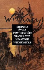 Kronika życia i twórczości Stanisława Ignacego Witkiewicza