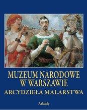 Arcydzieła Malarstwa Muzeum Narodowe w Warszawie