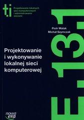 Projektowanie i wykonywanie lokalnej sieci komputerowej Kwalifikacja E.13.1.