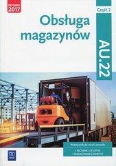 Obsługa magazynów Kwalifikacja AU.22 Podręcznik Część 2