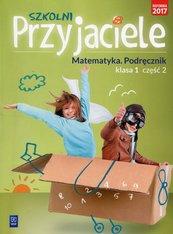 Szkolni Przyjaciele 1 Matematyka Podręcznik Część 2