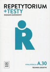 Repetytorium + testy Egzamon zawodowy Technik logistyk Kwalifikacja A.30