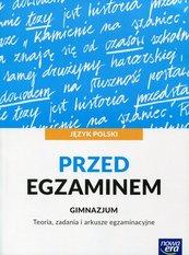 Język polski Przed egzaminem Teoria, zadania i arkusze egzaminacyjne