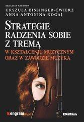 Strategie radzenia sobie z tremą w kształceniu muzycznym oraz w zawodzie muzyka