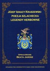 Józef Ignacy Kraszewski Poezja szlachecka Legendy herbowe