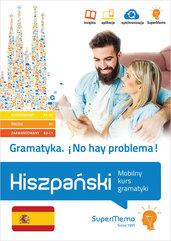 Gramatyka No hay problema! Hiszpański Mobilny kurs gramatyki (poziom podstawowy A1-A2, średni B1