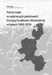 Partie małe w wybranych państwach Europy Środkowo-Wschodniej w latach 1989-2016