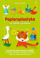 Papieroplastyka w szkole i w domu Część 2