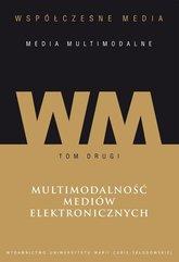 Współczesne media media multimodalne Tom 2 Multimodalność mediów elektronicznych