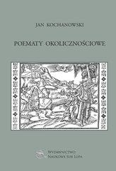 Jan Kochanowski Poematy okolicznościowe