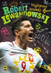 Robert Lewandowski Najlepsze bramki