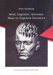 Mind, Cognition, Semiosis: Ways to Cognitive Semiotics
