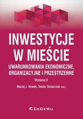 Inwestycje w mieście Uwarunkowania ekonomiczne organizacyjne i przestrzenne