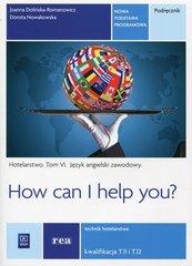 How can I help you Hotelarstwo Tom 6 Podręcznik Język angielski zawodowy Kwalifikacja T.11 i T.12