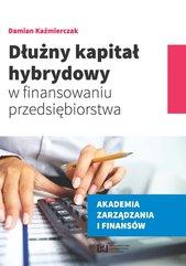 Dłużny kapitał hybrydowy w finansowaniu przedsiębiorstwa