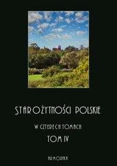 Starożytności polskie w czterech tomach. Tom IV