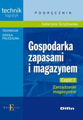 Gospodarka zapasami i magazynem Część 2 Zarządzanie magazynem