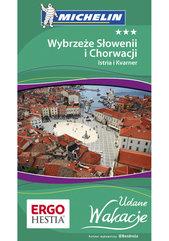 Wybrzeże Słowenii i Chorwacji Istria i Kvarner Udane Wakacje