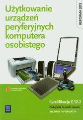 Użytkowanie urządzeń peryferyjnych komputera osobistego Podręcznik