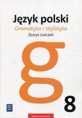 Gramatyka i stylistyka Język polski 8 Zeszyt ćwiczeń
