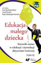 Edukacja małego dziecka. Tom 12