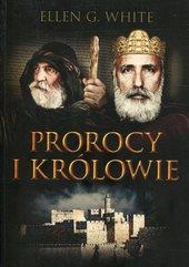 Prorocy i królowie Konflikt Wieków Tom 2