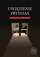 Uwięzienie Prymasa Nowe fakty i dokumenty